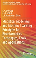 Statistical Modelling and Machine Learning Principles for Bioinformatics Techniques, Tools, and Applications Front Cover