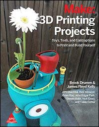 Make: 3D Printing Projects – Toys, Tools, And Contraptions to Print And Build Yourself