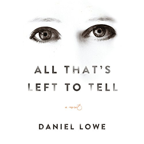 All That's Left to Tell: A Novel