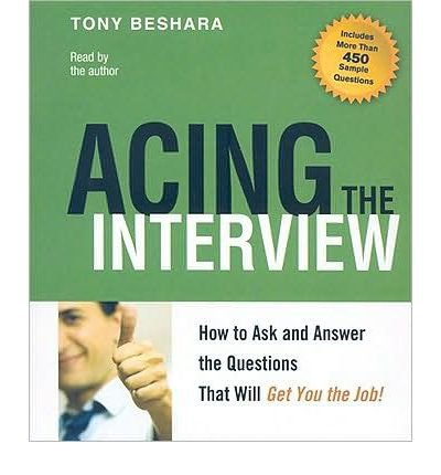 Acing the Interview: How to Ask and Answer the Questions That Will Get You the Job! (CD-Audio) - Common by Gildan Media Corporation