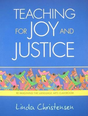 [(Teaching for Joy and Justice: Re-Imagining the Language Arts Classroom)] [Author: Linda Christensen] published on (October, 2009) - 2009 Art