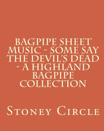 Devil Sheet Music - Bagpipe Sheet Music - Some Say The Devil's Dead - A Highland Bagpipe Collection