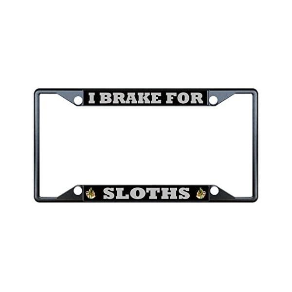 License Plate Covers I Brake For Sloths Animal Black License Plate Frame Tag Holder Four Holes -