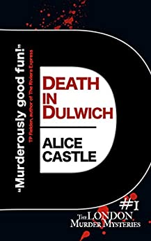 Death in Dulwich (The London Murder Mysteries Book 1) by [Castle, Alice]
