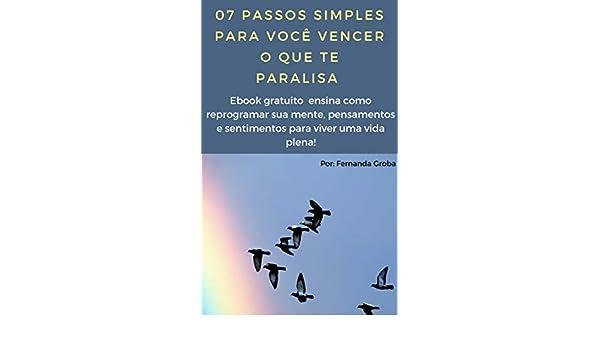 7 Passos Simples Para Você Vencer O Que Te Paralisa: Ebook de 21 ...