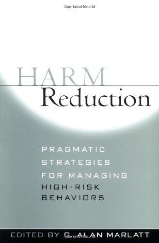 Harm Reduction: Pragmatic Strategies for Managing High-Risk Behaviors