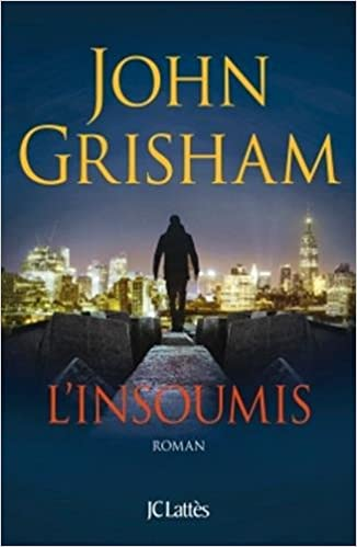 L'insoumis de John Grisham - 2016