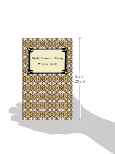 Hazlitt on the pleasure of hating