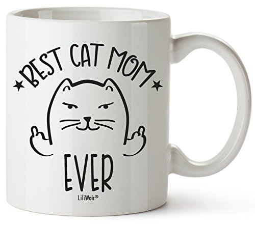 Cat Mom Gifts Mug For Cat Lovers. Funny Cat Themed Cup Gift. Crazy Cat Lover Stuff Things Women Lady Novelty Coffee Cups Mugs. Cute Best Ever Cats Middle Finger Flicking Off Unique Catlover presents.