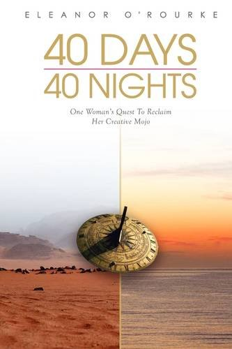 Download 40 Days 40 Nights: One Woman's Quest to Reclaim Her Creative Mojo PDF