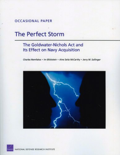 The Perfect Storm: The Goldwater-Nichols Act and Its Effect on Navy Acquisition (Occasional Papers)