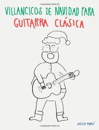 Descargar Libro Villancicos De Navidad Para Guitarra Clásica: Canciones En Partitura & Tablatura Javier Marcó