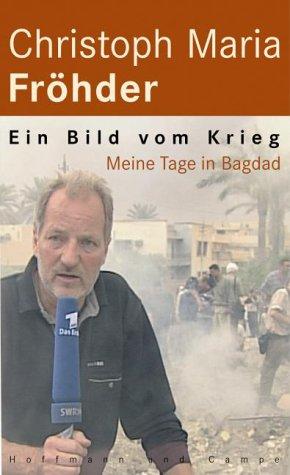 Ein Bild vom Krieg: Meine Tage in Bagdad