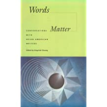 Words Matter: Conversations with Asian American Writers (Intersections: Asian and Pacific American Transcultural Studies)