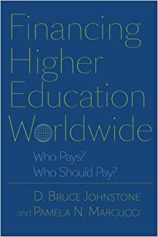 Financing Higher Education Worldwide: Who Pays? Who Should Pay?