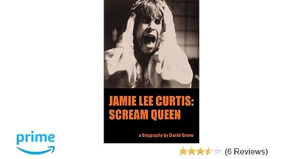 Jamie Lee Curtis: Scream Queen: David Grove: 9781593936082: Amazon.com: Books