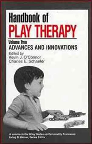 Play Therapy Handbook V2: Advances and Innovations Vol 2 (Wiley Series on Personality Processes)