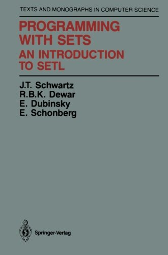 Programming with Sets: An Introduction to SETL (Monographs in Computer Science) by Brand: Springer