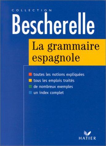 La grammaire espagnole (Bescherelle) (French Edition)