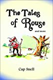 The Tales of Rouse, Cap Snell, 0759676658