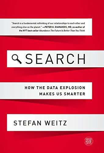 Search: How the Data Explosion Makes Us Smarter (GreenHouse Collection) ()