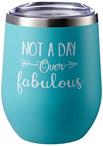 Not A Day Over Fabulous - Birthday Wine Glass for Women - Perfect Valentine, Christmas, Wedding Gift for Her - 12 oz Stainless Steel Wine Glass Tumbler with Lid