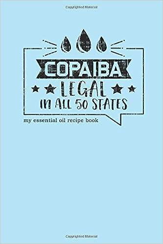 Copaiba Legal In All 50 States My Essential Oil Recipe Book Blank