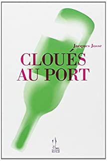 Cloués au port, Josse, Jacques