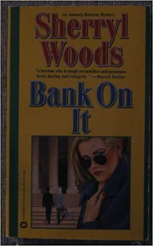Bank On It Sherryl Woods 9780446364041 Amazon Books