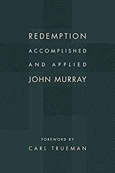 Redemption Accomplished and Applied by [Murray, John]