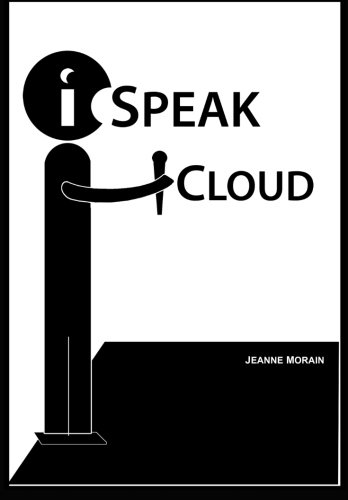 iSpeak Cloud: Crossing the Cloud Chasm: Create a Cohesive Cloud Strategy by Coolmody, LLC