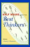 Half Hours with the Best Thinkers, , 0517204320