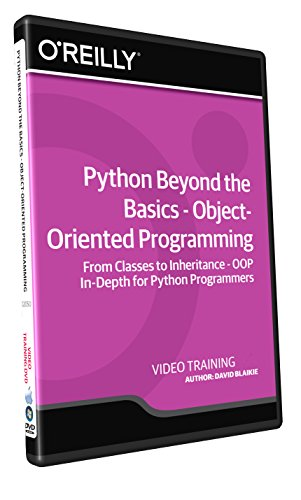 Python Beyond the Basics - Object-Oriented Programming - Training DVD