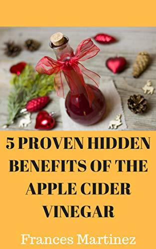 5 HIDDEN PROVEN BENEFITS OF THE APPLE CIDER VINEGAR