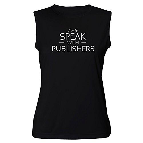 Idakoos - I only speak with Publishers - Occupations - Sleeveless Women T-Shirt
