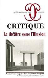 Critique, N° 699-700, Août-sep : Le théâtre sans l'illusion