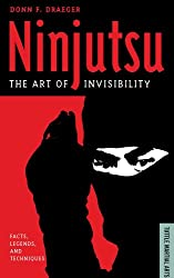 Ninjutsu: The Art of Invisibility (Facts, Legends, and Techniques) (Tuttle Martial Arts)