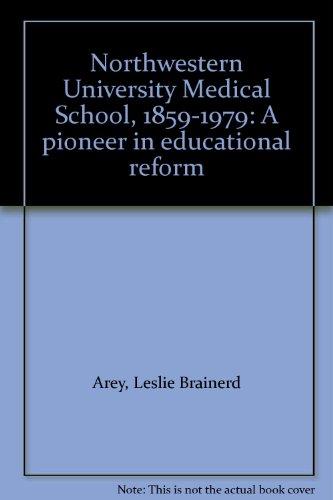 Northwestern University Medical School, 1859-1979: A pioneer in educational reform