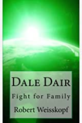 Dale Dair: Fight for Family (The Journey of the Freighter Lola) (Volume 3) Paperback
