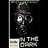 Silo Saga: In The Dark (Kindle Worlds Novella) (Hart's Folly Book 3)