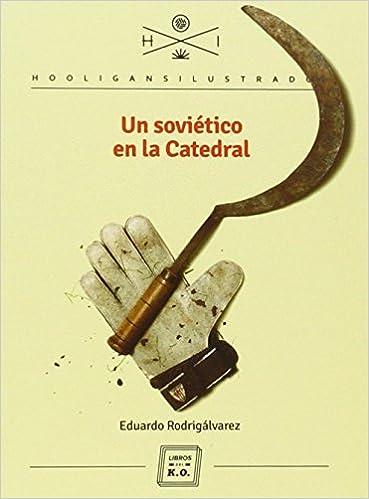 Bittorrent Descargar Español Un Soviético En La Catedral PDF Mega