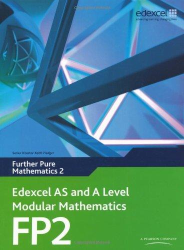 Edexcel AS and A Level Modular Mathematics Further Pure Mathematics 2 FP2