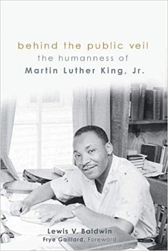 Behind the Public Veil: The Humanness of Martin Luther King