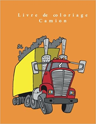 Livre De Coloriage Camion French Edition Cooring Pages