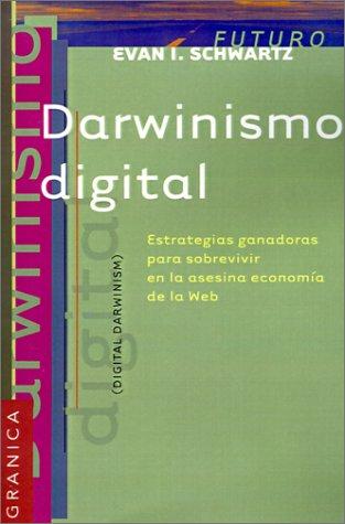 Read Online Darwinismo Digital: Estrategias Ganadoras Para Sobrevivir en la Asesina Economia de la Web = Digital Darwinism (Spanish Edition) ebook