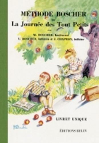 Methode Boscher Ou La Journee Des Tout Petits - Livret Unique French Edition