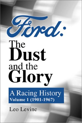 Ford, the Dust and the Glory: A Racing History, 1901-1967