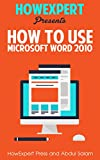 How To Use Microsoft Word 2010 - Your Step-By-Step Guide To Using Microsoft Word 2010