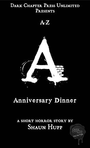 Anniversary Dinner: A Dark Chapter Press Unlimited Short: A (Dark Chapter Press A-Z Book 1)