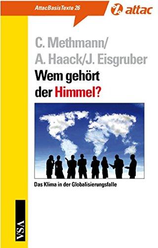 Wem gehört der Himmel?: Das Klima in der Globalisierungsfalle (AttacBasis Texte)